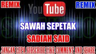 Karaoke Remix KN7000 Tanpa Vokal | Sawah Sepetak - Sadiah Said Versi 2 Full HD