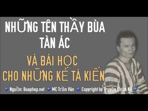 Những Tên Thầy Bùa Tàn Ác & Bài Học Cho Những Kẻ Tà Kiến - Tâm Linh Việt Nam