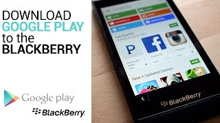 Gambar cover Install Google Play Store to the BlackBerry 10