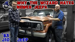 Why does the CAR WIZARD hate newer Jeeps?!?And why is this 1983 J10 in his shop?
