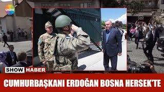 Cumhurbaşkanı Erdoğan Bosna Hersek Te