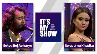 Satyaraj Acharya & Swastima Khadka | It's my show with Suraj Singh Thakuri | 20 January 2018