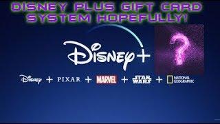 Disney Plus Gift Card System Hopefully!