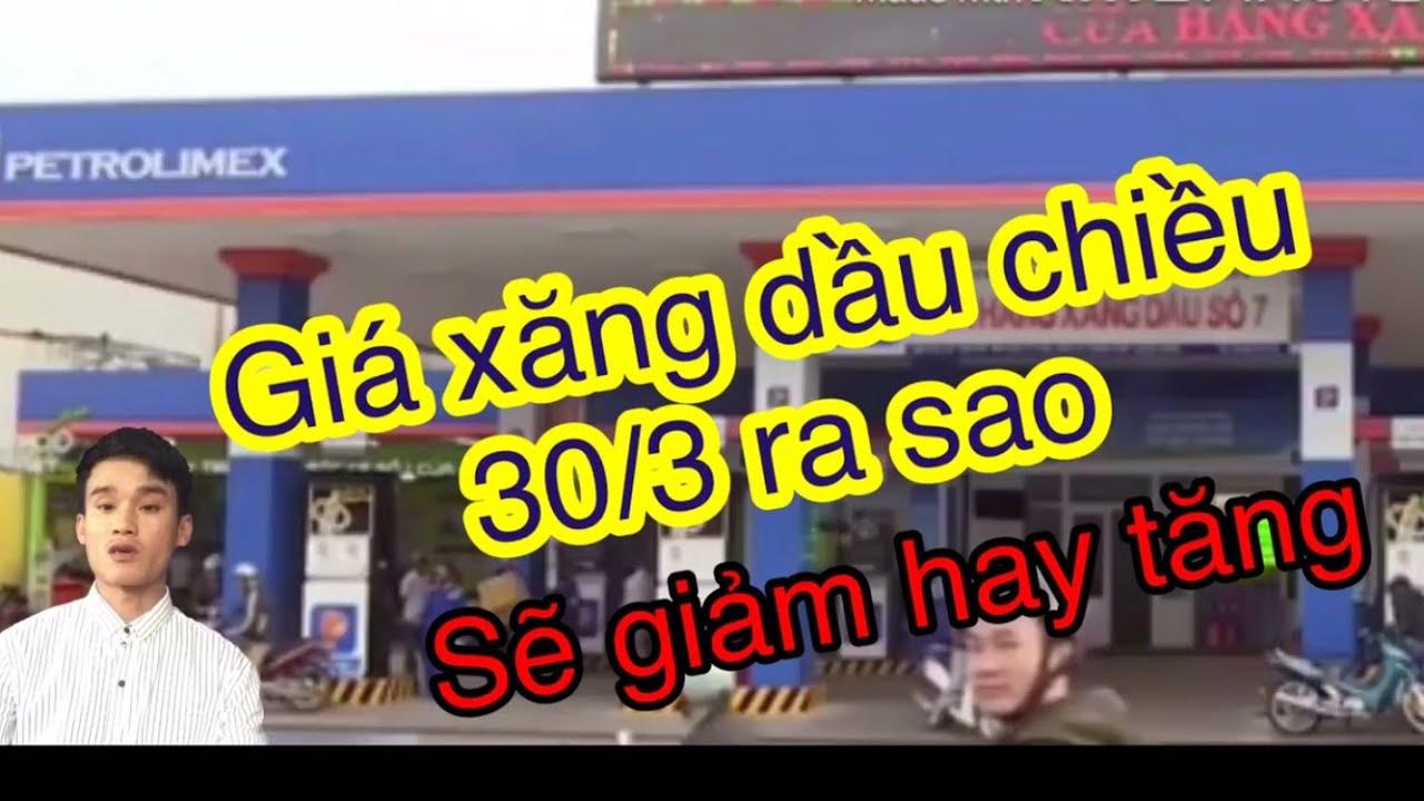 Giá Xăng Dầu (chiều ngày 30/3)-xăng Dầu trong nước giảm mạnh(văn hoá địa phương)