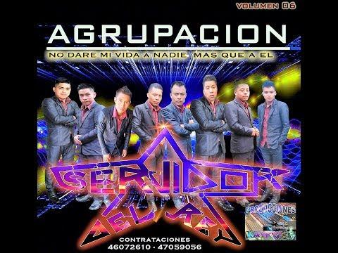 Lo Mas Nuevo (Vol.6) Agrupacion Servidor Del Rey [CD Completo] Desde San Juan Atitan