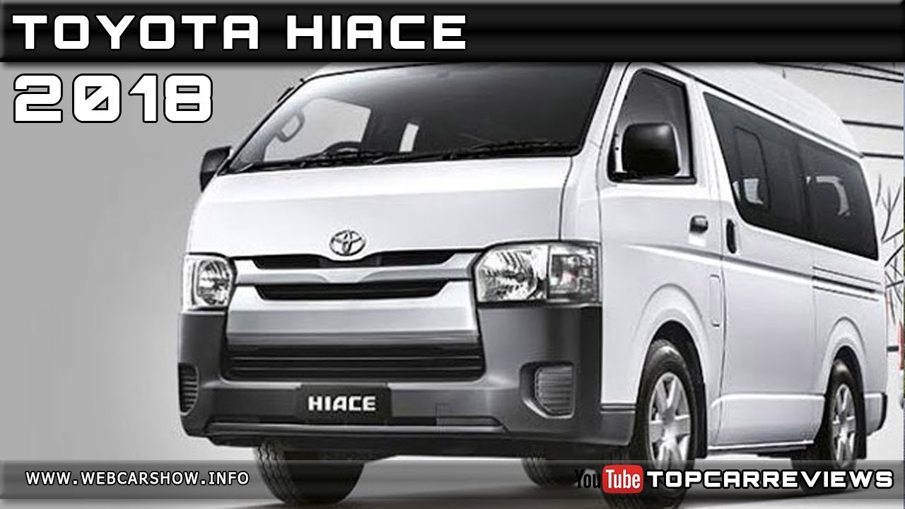 Toyota Van 2018 >> 2018 Toyota Hiace Review Rendered Price Specs Release Date Youtube