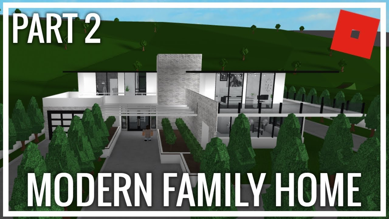 Roblox Welcome To Bloxburg Modern Family House Part 2 Youtube