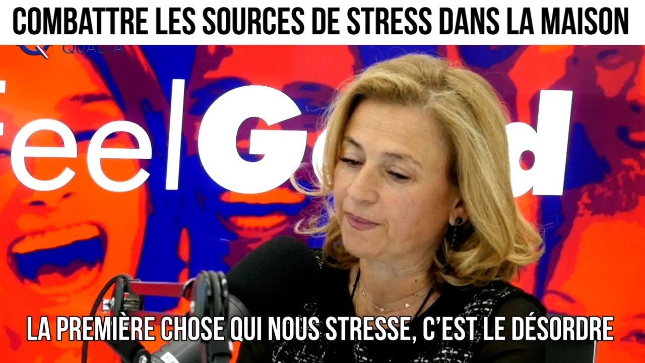 Combattre les sources de stress dans la maison - Feelgood#62
