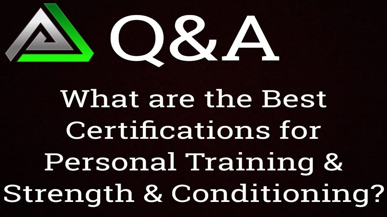 Qa What Are The Best Certifications For Personal Training And