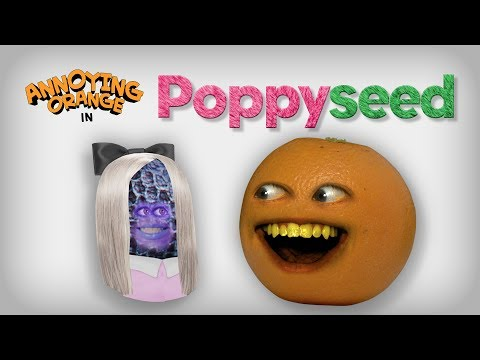 Annoying Orange - Poppyseed! (Poppy Spoof)