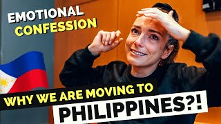 REAL REASON why we are moving to the PHILIPPINES