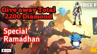 Give Away total 2200 Diamond Special Ramadhan 😊!! Garena Free Fire