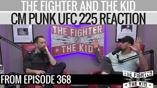 We Need To Be Careful Calling CM Punk Brave | UFC 225 | TFATK Highlight