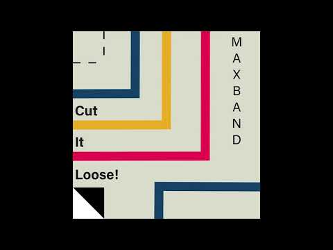 Maxband - Cut It Loose