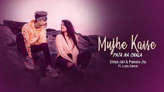 mujhe-kaise-pata-na-chala-ft-lucky-dancer-cover-by-shriya-jain-pranshu-jha