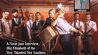 A Neon Jazz Interview with Miz Elizabeth of The Hot Sardines