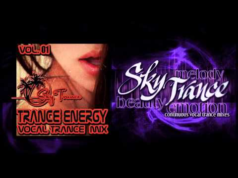 ★ Sky Trance ★ - Kick Ass, Banging High Energy Vocal Trance Mix Vol 01