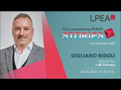 The Luxembourg PE/VC Stories with Giuliano Bidoli (BC Partners)