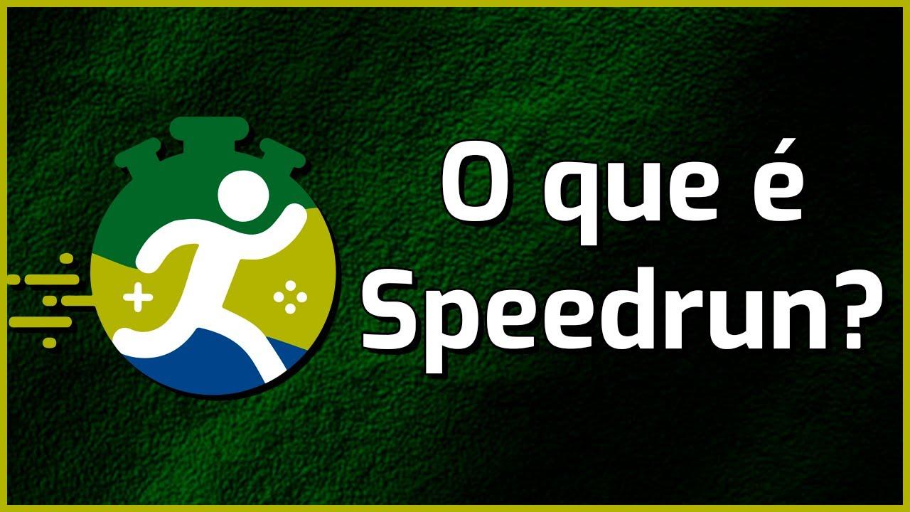 O que é Speedrun?