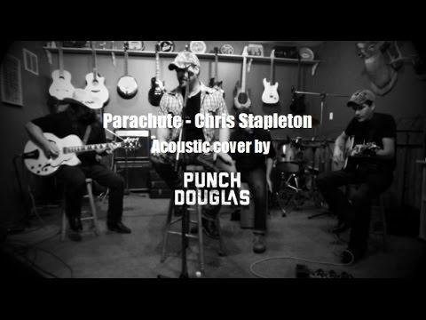 Parachute - Chris Stapleton (acoustic cover by Punch Douglas)