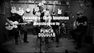 Parachute - Chris Stapleton (acoustic cover by Punch Douglas)