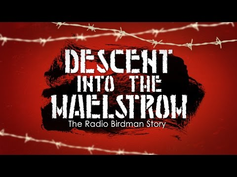 Descent into the Maelstrom - The Radio Birdman Story OFFICIAL TRAILER