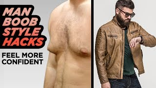 7 Ways To Hide Man Boobs | Chubby Guy Fashion Hacks | StyleOnDeck