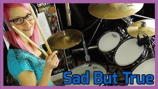 Sad But True Metallica (Mari Voiles Drum Cover of Sad But True by Metallica)
