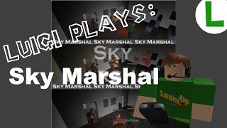 Roblox Gameplay Commentary - Sky Marshal!