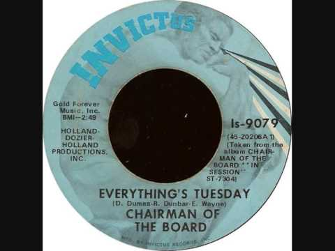 Chairmen Of The Board    Everything's Tuesday