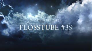 Flosstube#39 Plenty Of Stitching
