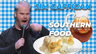 """Southern Food is SO UNHEALTHY..."" - Jim Gaffigan Stand up (Obsessed)"