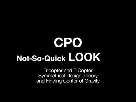 CPO Symmetrical Tricopter and T-Copter Design Theory and Defining Optimum Center of Gravity Location