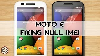 How to fix Null IMEI - Moto E: Easy  fixing Guide