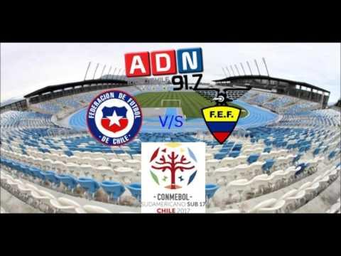 Chile 1 Ecuador 0 - Fase De Grupos Sudamericano Sub 17 Chile 2017 - ADN Radio Chile 91.7
