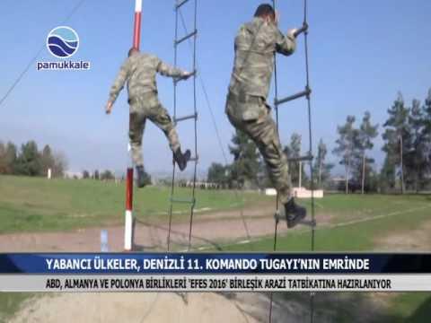 YABANCI ÜLKELER, DENİZLİ 11.  KOMANDO TUGAYI'NIN EMRİNDE