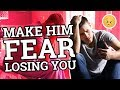 30 Ways To Make A Guy AFRAID of Losing You -  How To Keep A Guy From Pulling Away