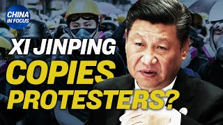 Xi Jinping copies protester's slogan; Exclusive: document reveals how CCP manipulates public opinion