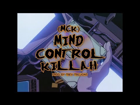 "(MCK) ""Mind Control Killah"""