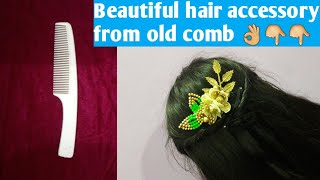 diy accessories/hair accessories diy | use of old comb/old comb craft