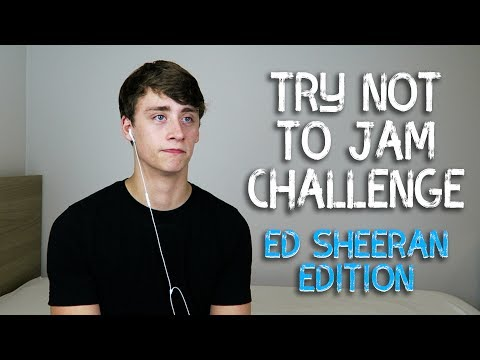 Try not to Jam Challenge (Ed Sheeran Edition)