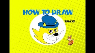 How to draw Topcat - Learn to Draw - ART LESSON hanna barbera