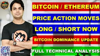 Bitcoin and Ethereum chart analysis & next moves | Bitcoin Dominance News | BTC & ETH Long or Short