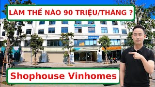 Làm Thế Nào Để Khai Thác 90 Triệu/Tháng Cho Shophouse Vinhomes Marina Hải Phòng ?