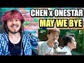 Onestar(임한별) May We Bye (Feat. CHEN(첸)) | THESE VOCALS THO! | REACTION!!