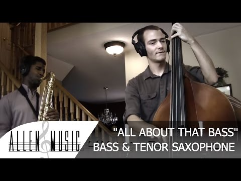 All About That Bass - Meghan Trainor - Tenor Sax Cover - Nathan Allen and Devin Patten