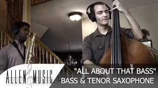 All About That Bass - Nathan Allen Sax Cover (With Sheet Music)
