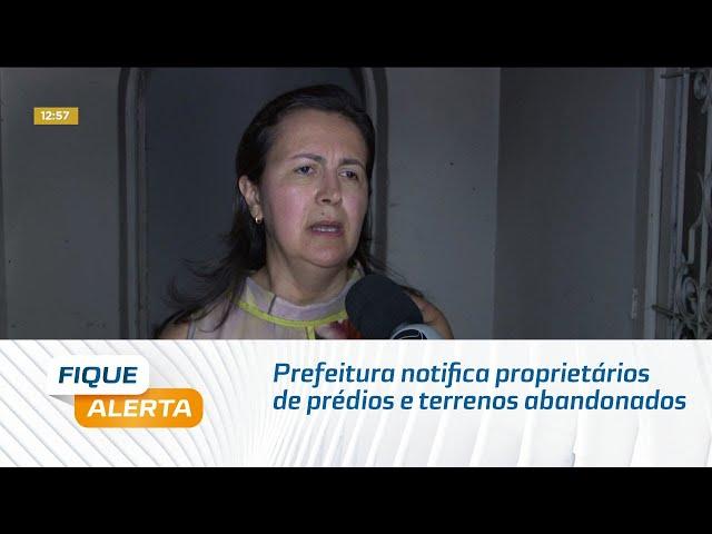 Prefeitura de Maceió notifica proprietários de prédios e terrenos abandonados