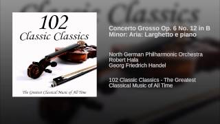 Concerto Grosso Op. 6 No. 12 in B Minor: Aria: Larghetto e piano