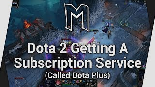 Dota 2 Getting Subscription Service Called Dota Plus - Topic (Playing League Of Legends)